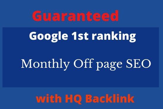 Guaranteed google 1stpage ranking Off page SEO with high quality backlink.