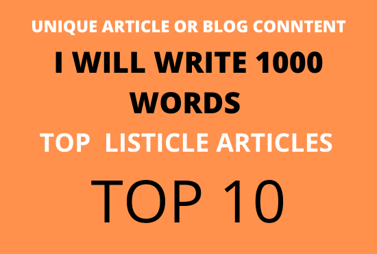 I will write top 10 listicle article and blog