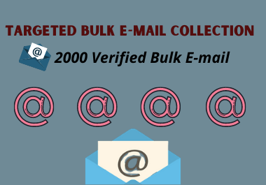 I will provide 2k targeted best verified bulk e-mail