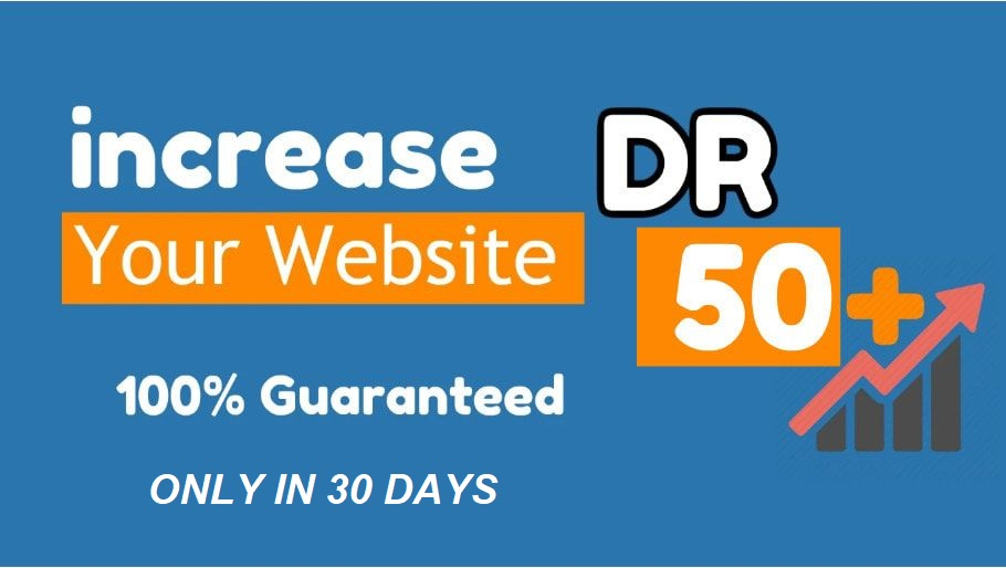 I Will increase your Website domain rating 50 Plus in 30 days
