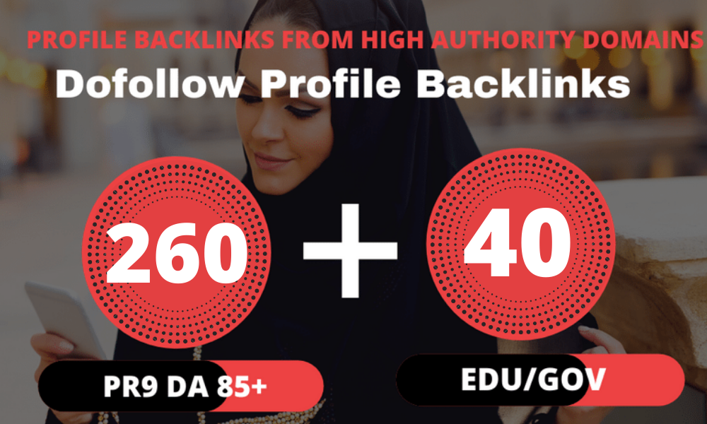 260 Pr9 + 40 Edu/Gov Pr9 High Authority Profile Backlinks
