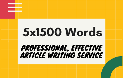 5x1500 Professional,  Effective Article Writing Service