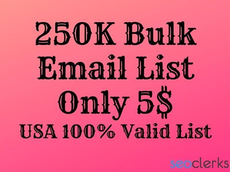 I Will Provide USA 250K Bulk Verified Email List