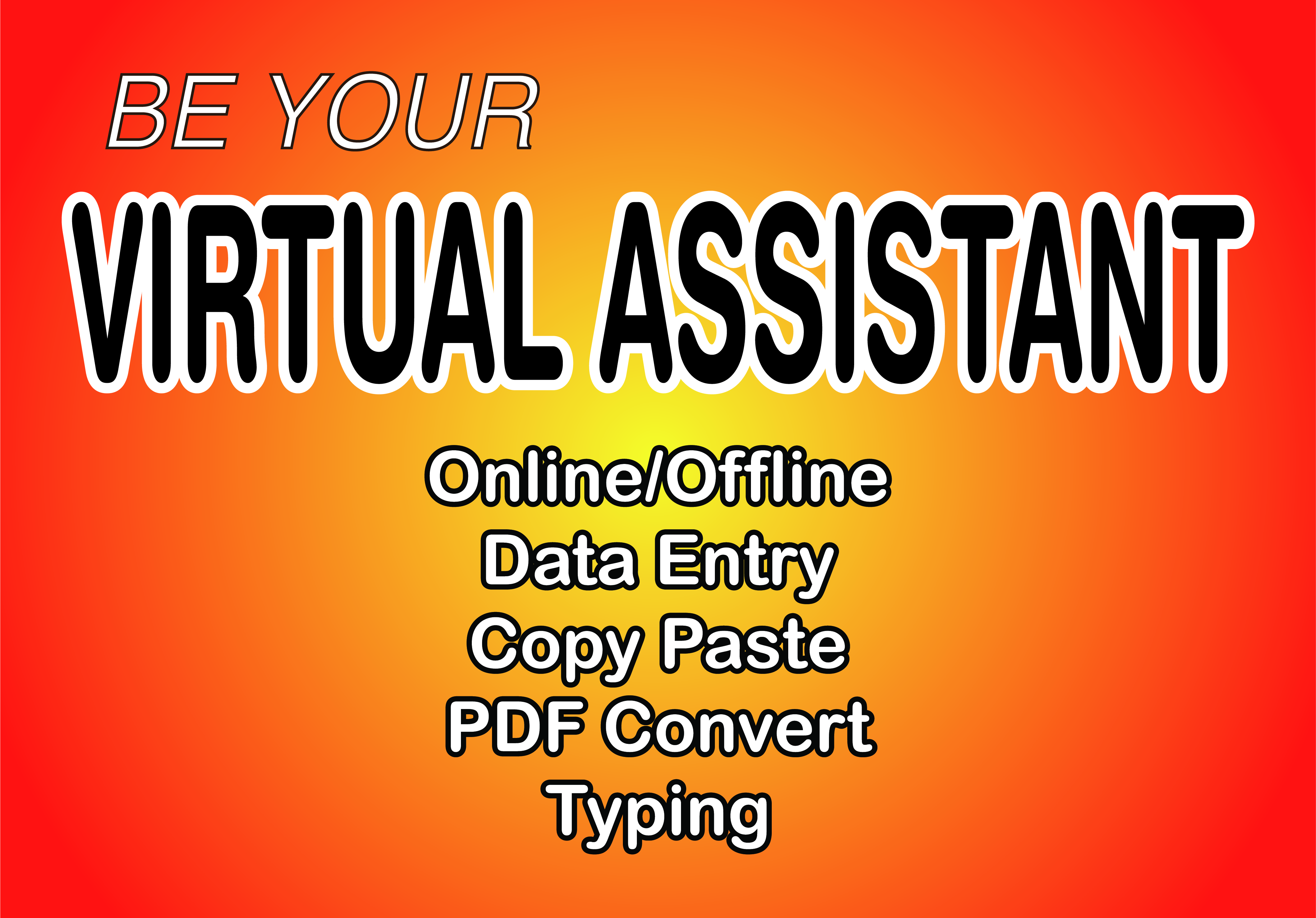 I will be your virtual assistant for data entry and copy paste