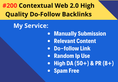 Increase Your Website DA & PA With 200 Web 2.0 Niche Relevant Do-follow Backlinks
