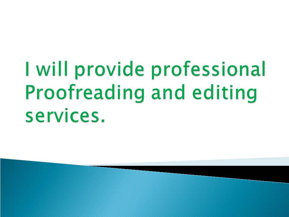 I will provide quality proofreading and editing services