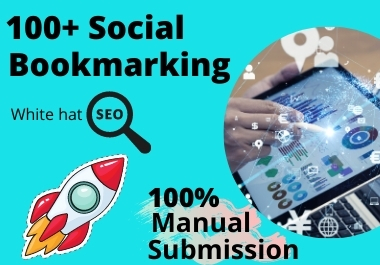 I will provide you manually high-quality 100+ bookmarking of social sites for SEO ranking.