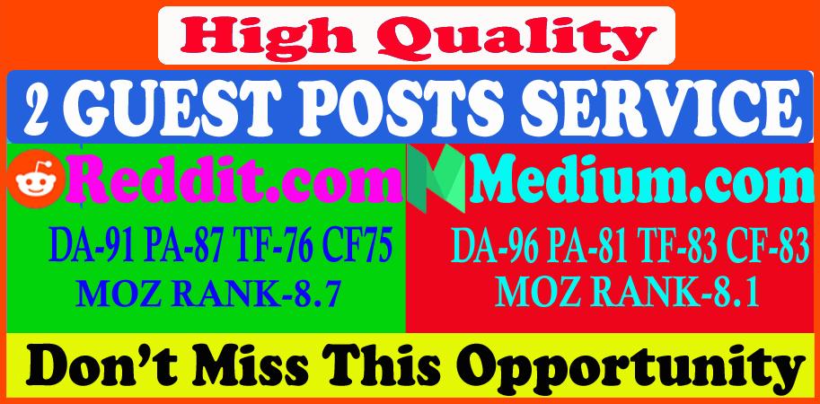 Write and publish 2 guest post on Reddit,  Medium,  DA 91 high quality backlinks