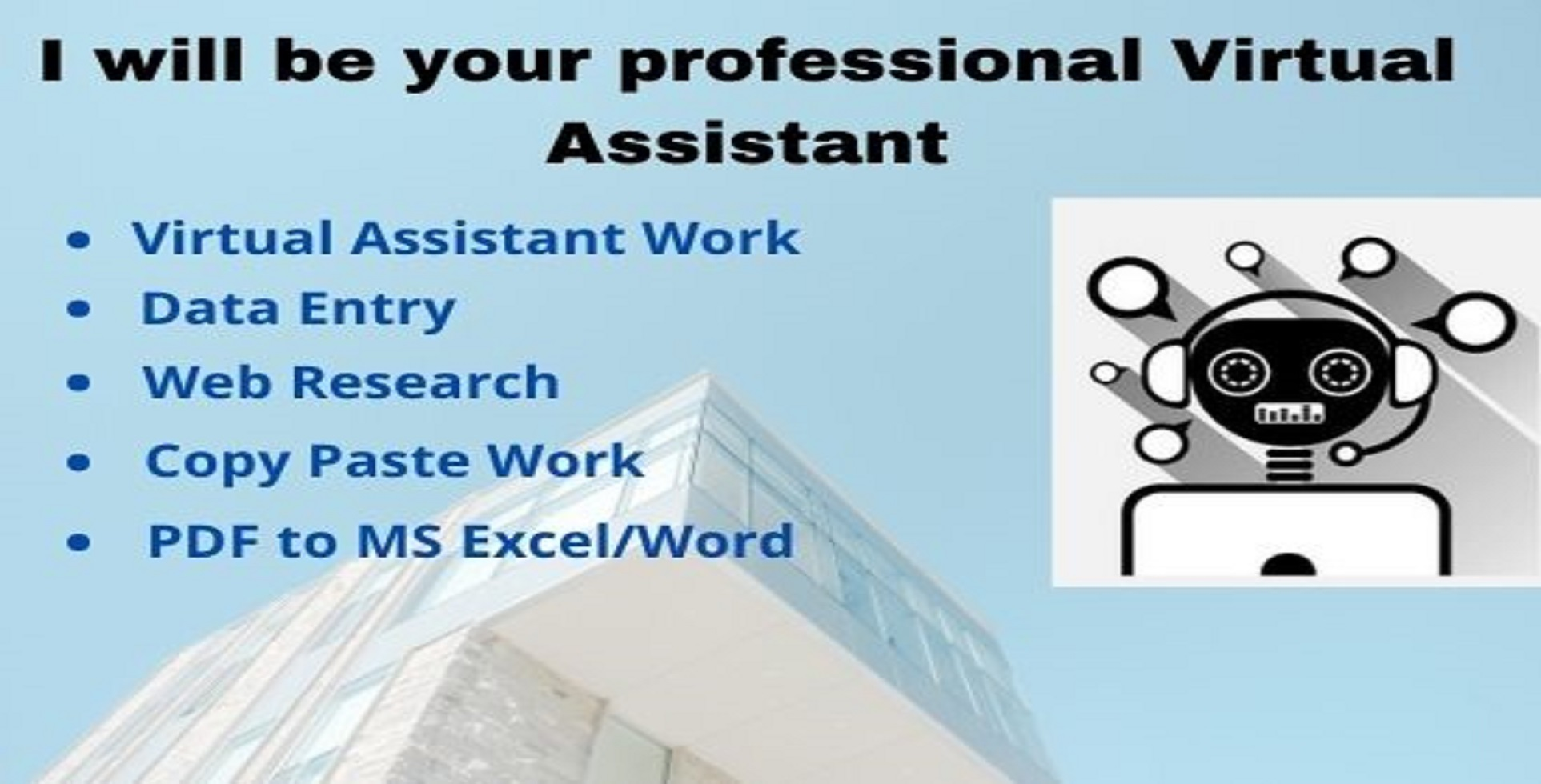 I will be your best professional and reliable Virtual Assistant for any kind of tasks.