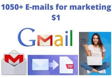 I will give you 1050+ E-mails for marketing