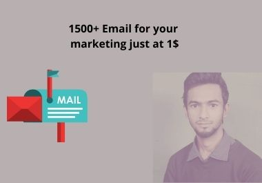 I will give you 1500+ verified E-mail for marketing