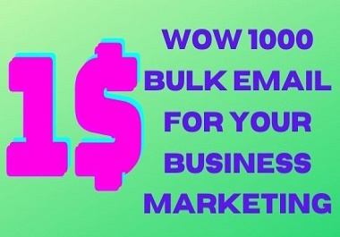 I will supply 1000 bulk email for your business marketing