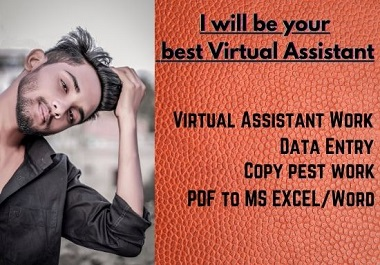 I will be your best virtual assistant and i will do what you need.