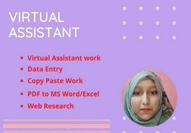 I will be your best reliable Virtual Assistant for any kind of tasks