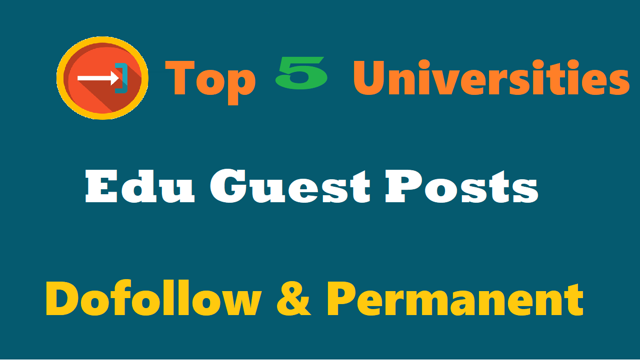 Write + Guest Post On 5. edu University Sites