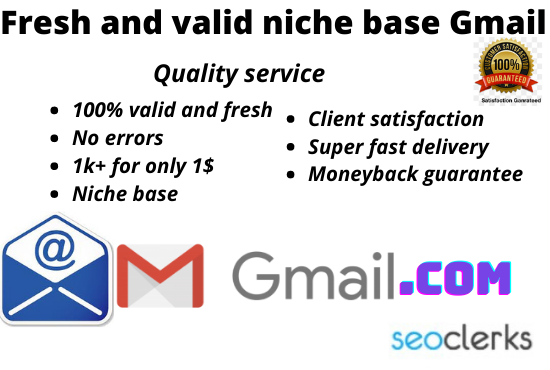 I will give fresh and valid gmail of your targeted niche