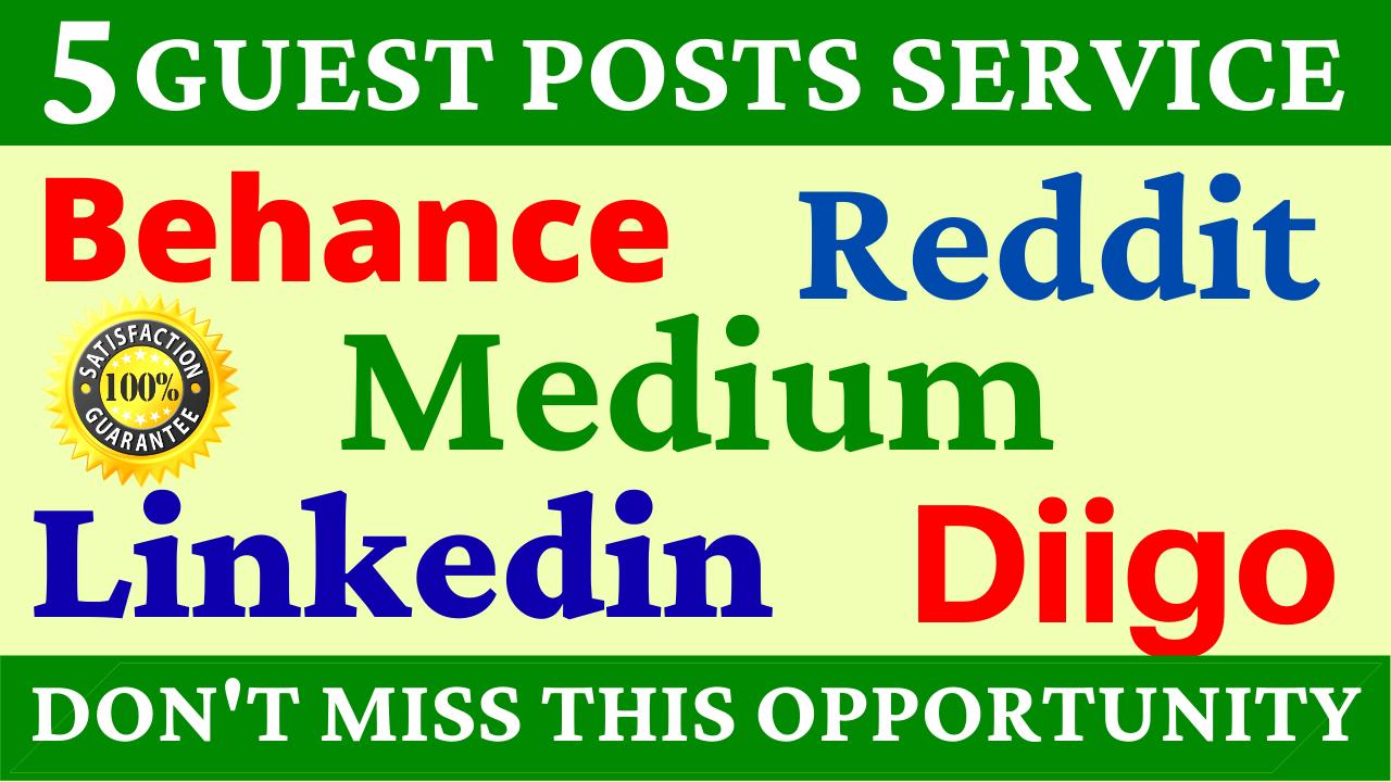 5 Guest Posts on High DA PA Sites And Reddit,  Medium,  Diigo,  Behance & Linkedin Boost Your Website