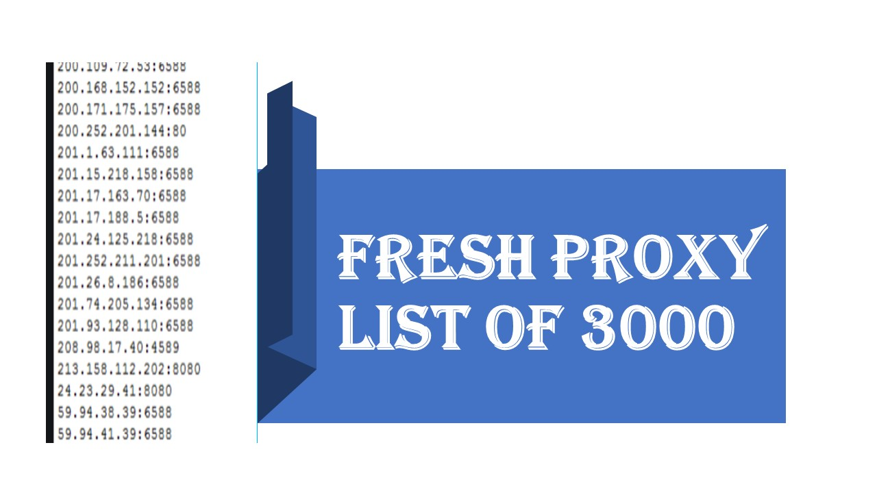 I will give you fresh Proxy list of 3000 proxies