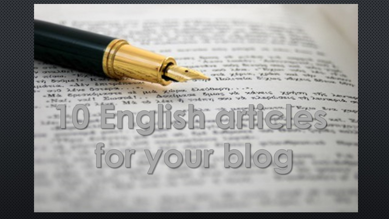 10 English articles for your blog