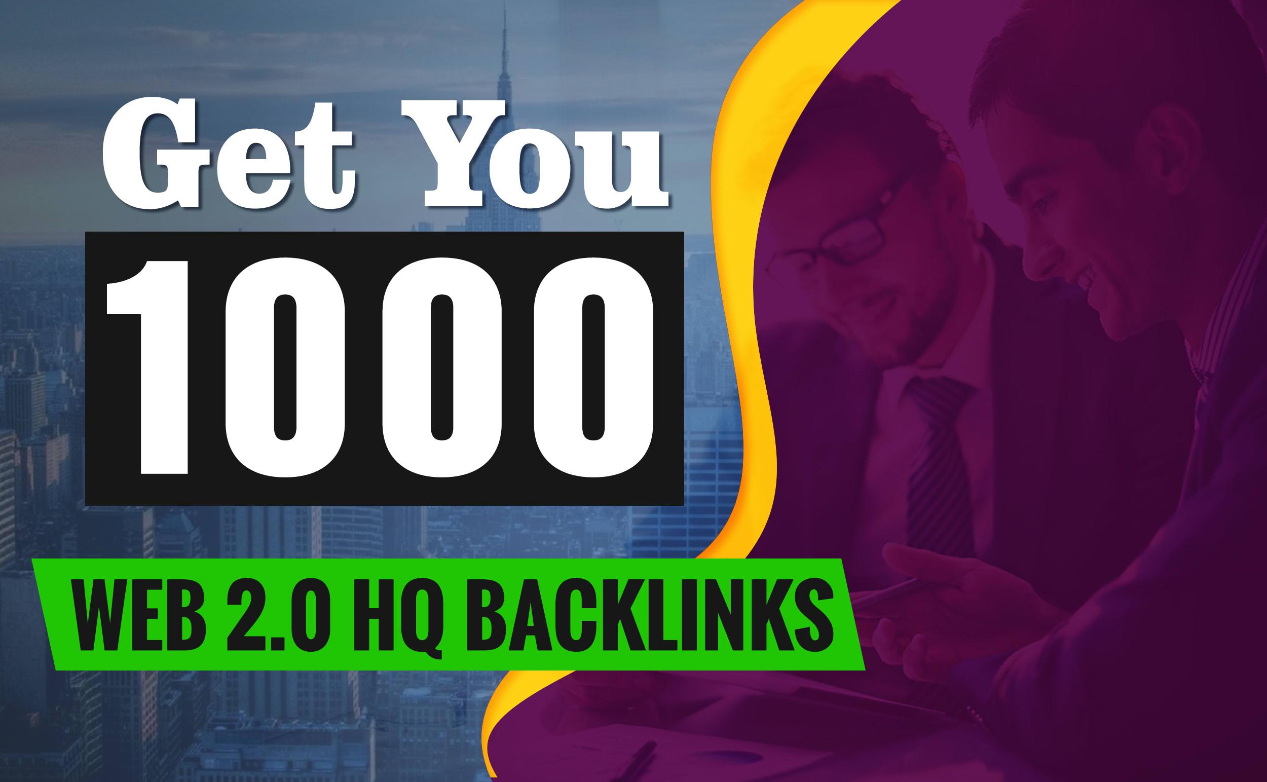 Get you 1,000 Web 2.0 High Quality backlinks