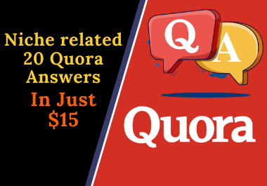 I will write for you Niche related 20 Quora Answers for targeted traffic