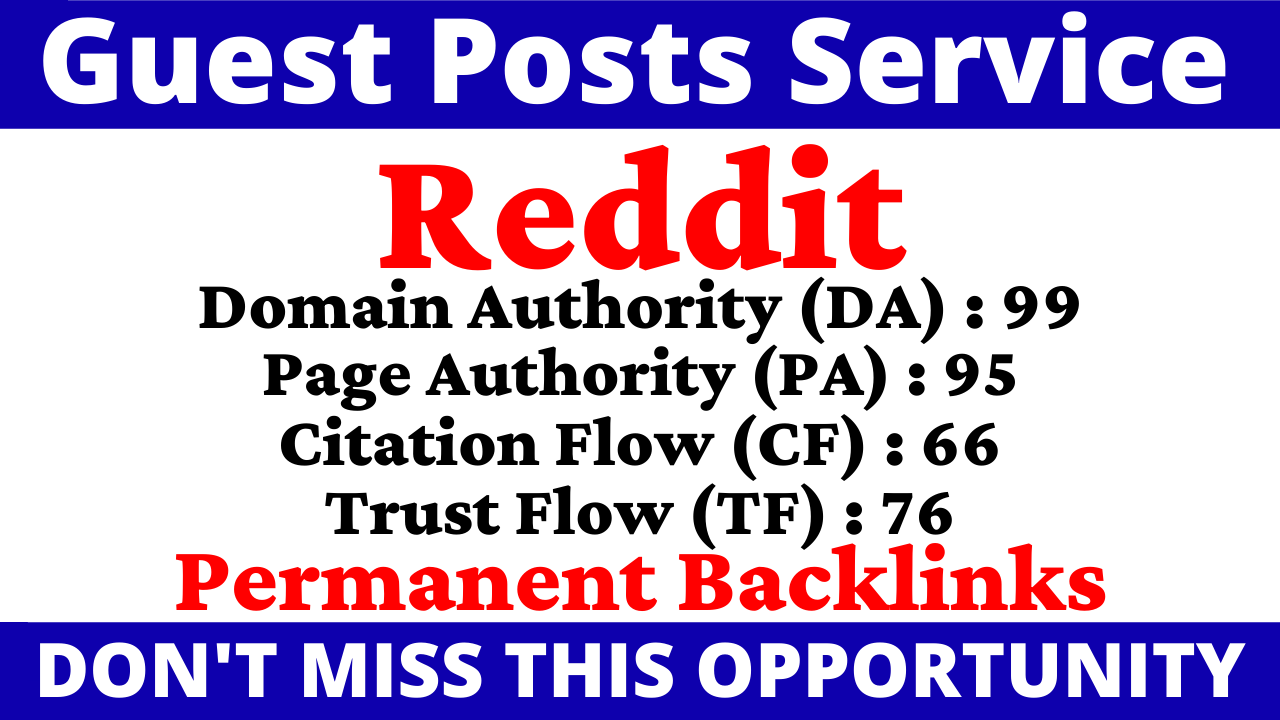 Write & Publish A Guest Post On Reddit DA 99,  PA 95 CF TF 60 Plus With Index Guaranteed Backlink