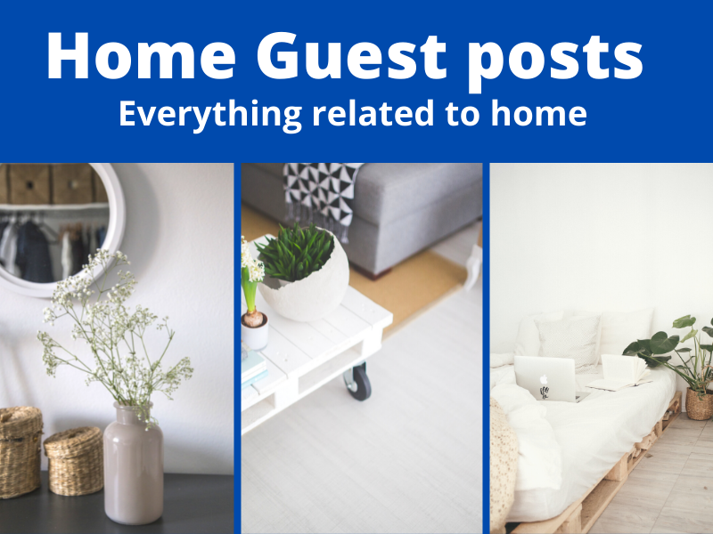 Home improvement guest post on high authority real home blog,  dofollow backlinks