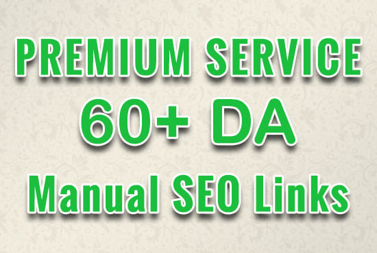 manually 120 SEO backlinks on sites with da 60 and higher