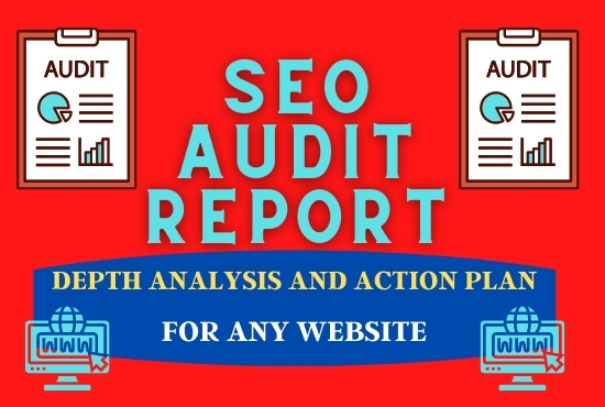 I will provide a website SEO audit report,  analysis,  and action for any website