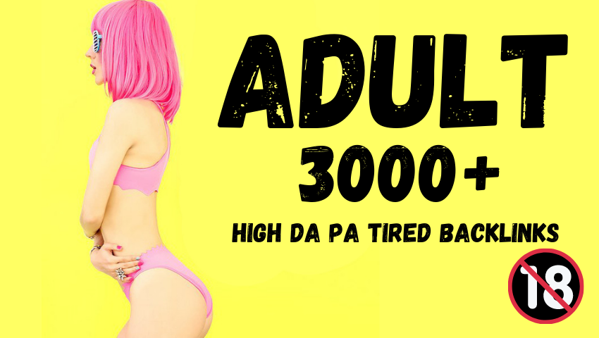 ADULT,  CASINO,  JUDI BOLA,  Betting 3000+ High DA PA Tired Backlinks to Boost Your Google Ranking