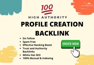 Create manually 100 High authority Profile backlinks zero spam score and good dr
