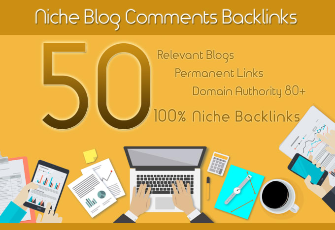 I will create 50 niche blog comments backlinks on high daI am a full service provider of high qualit