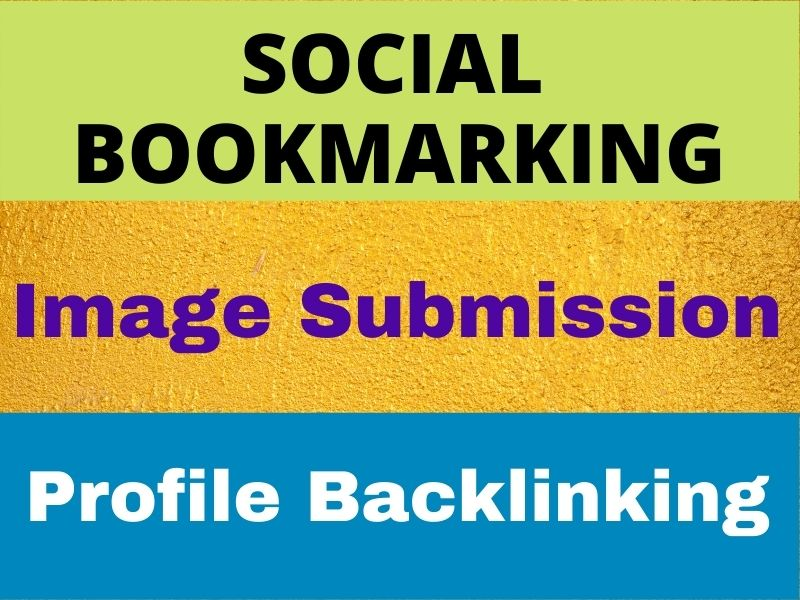 SEO Friendly high ranking Top 50 profile backlink, 50 social bookmarking & 50 Image submition
