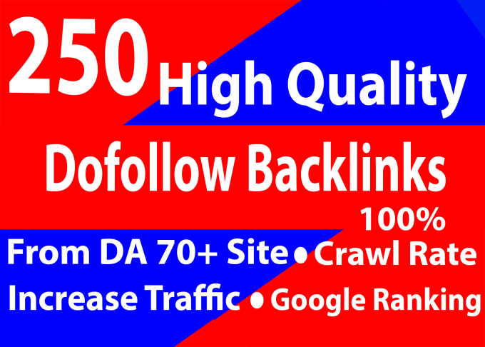 I will build DA 250 high quality dofollow SEO backlinks