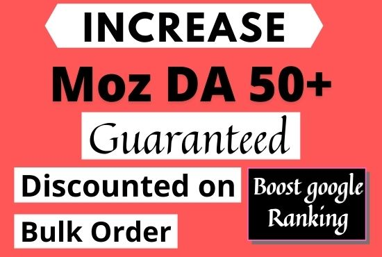 I will increase moz domain authority increase moz da 50 plus.