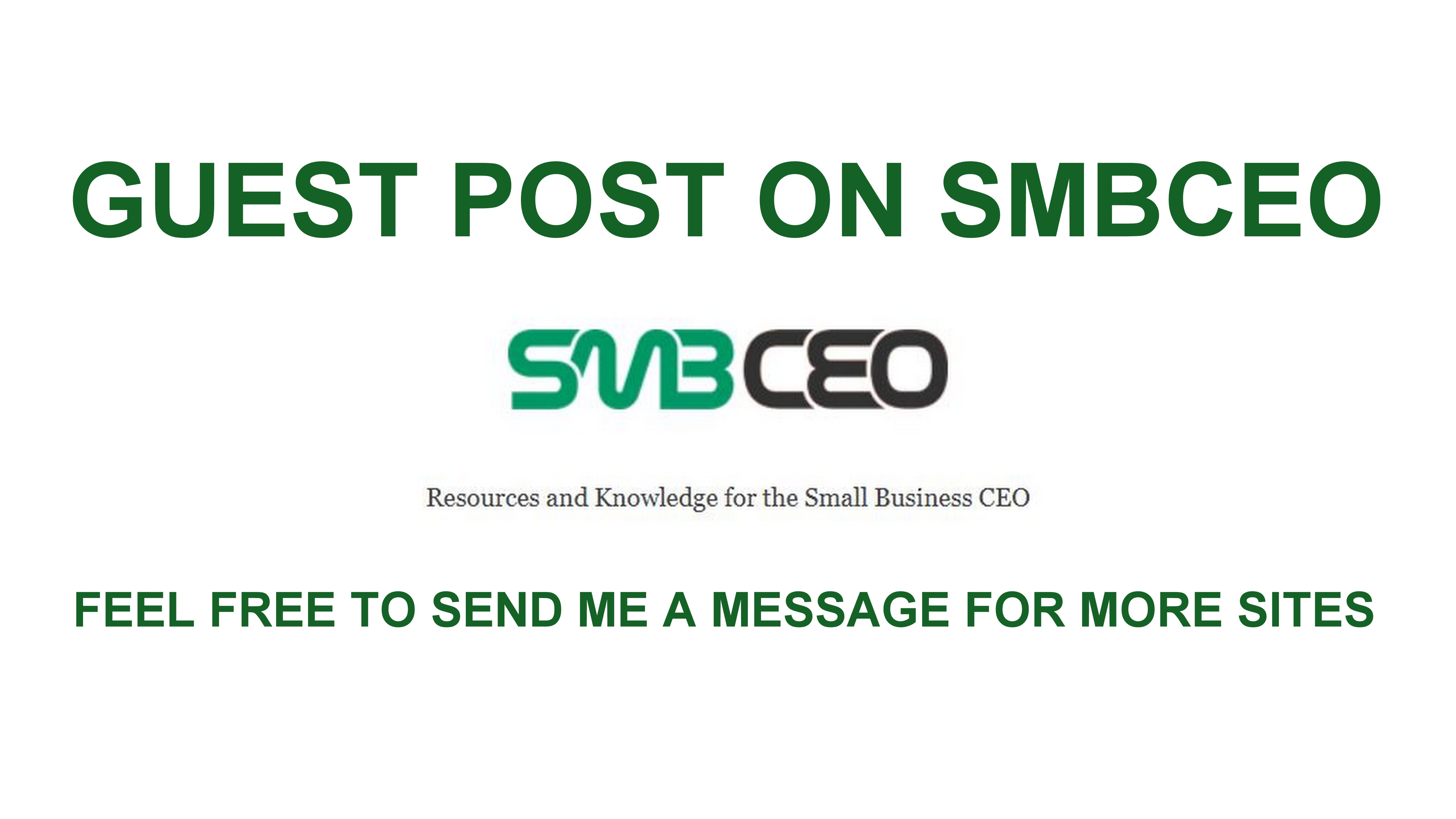 I will publish your business related guest post on www. smbceo. com