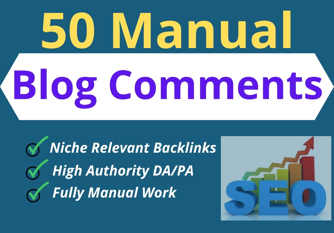 Manual 50 Niche Relevant HQ Dofollow High Authority Blog Comments