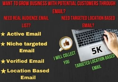 I will collect you 5k targeted location based email