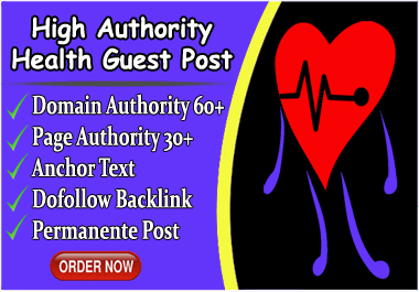 I will do publish health guest post on da 60 with backlinks