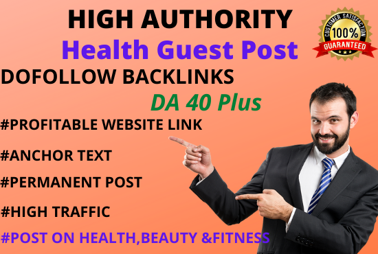 I will do publish health, beauty and fitness on DA 40 plus wiith Dofollow backlinks