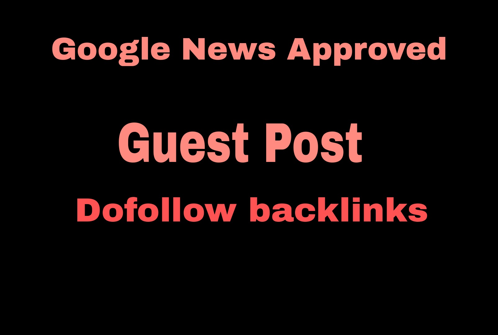 I will do 2 guest post,  high da guest post google news approved