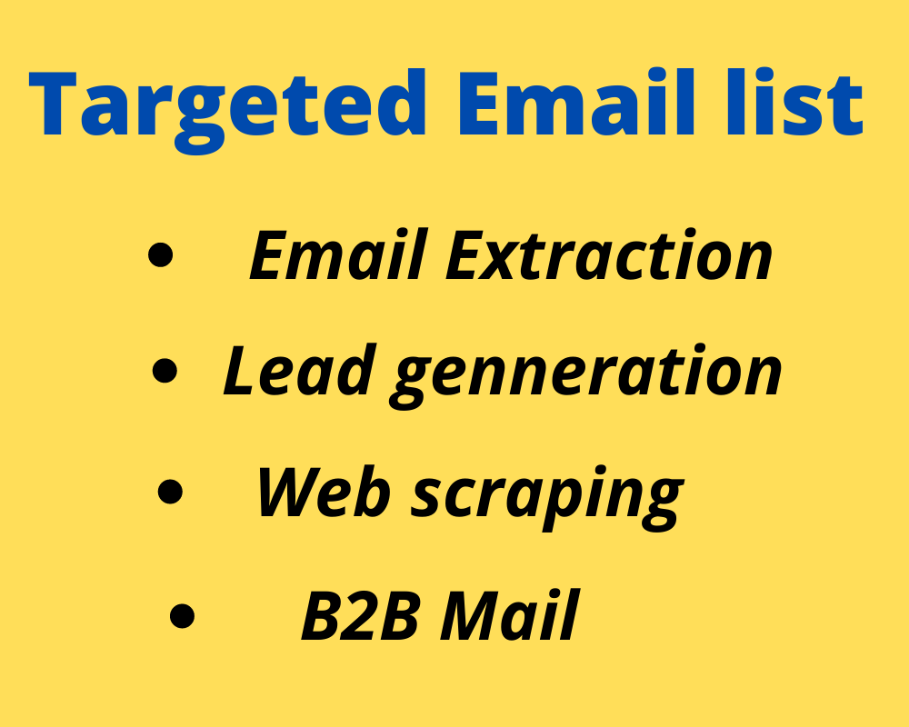 I will provide bulk email collection,  targeted email list, B2B Mail & lead generation