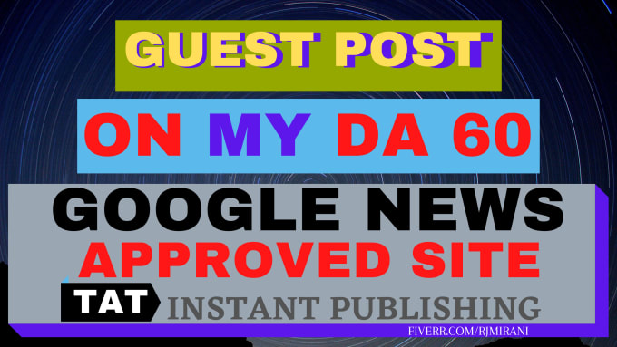 I will guest post on my da 69 google news approved site all niches