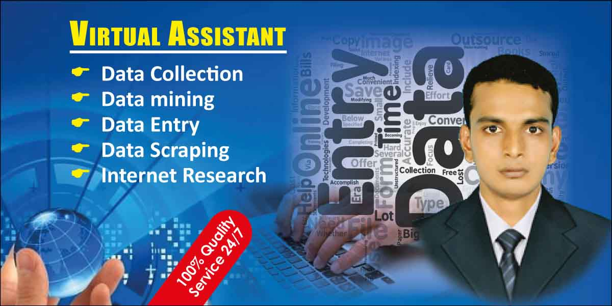 I will be virtual assistant for Data entry, Data mining and copy paste