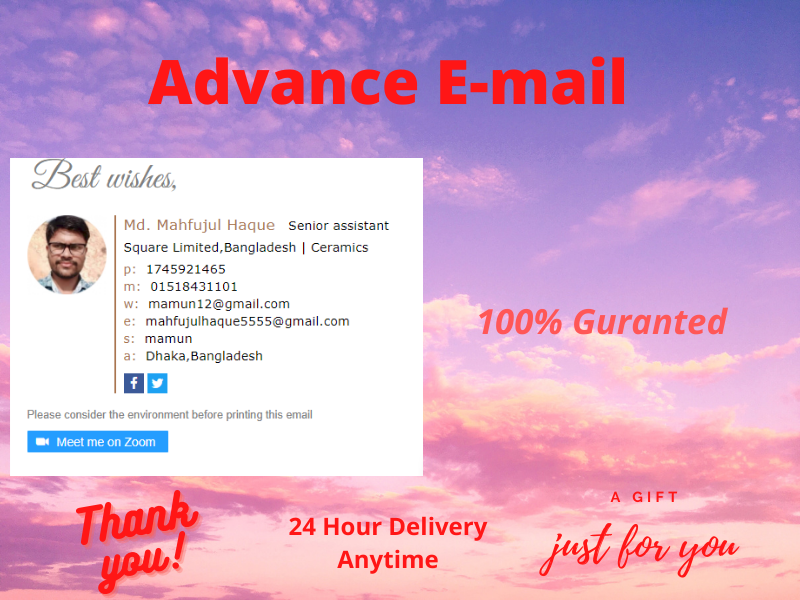 I will make signature advance email 24 hours delevery at the right time.