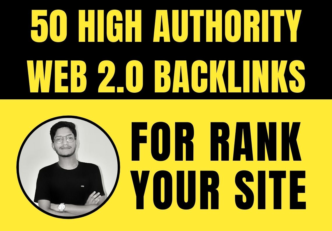 I will do 50 high authority web 2 0 backlinks with rank your site