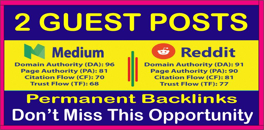 Write & Publish 2 Guest Posts On Medium & Reddit DA90+ Permanent Backlinks Google Index Guaranteed