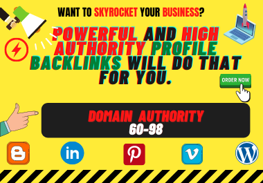 Skyrocket your business with 60 high authority profile backlinks.