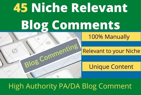 I will do 45 niches relevant blog comment high quality