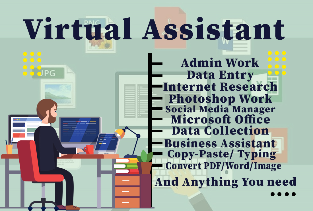 I will be a virtual assistant for your any kind of work